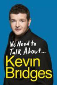 We Need To Talk About . . . Kevin Bridges - 2844434205