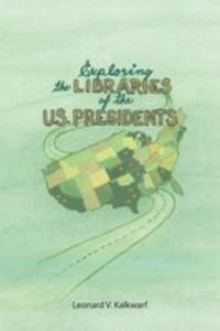 Exploring The Libraries Of The U.s. Presidents - 2852933068