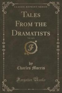 Tales From The Dramatists, Vol. 3 Of 4 (Classic Reprint) - 2853994654