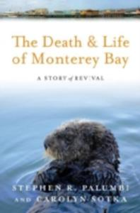 The Death And Life Of Monterey Bay - 2843691071