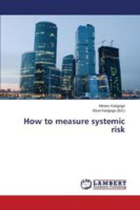 How To Measure Systemic Risk - 2857250502