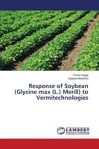 Response Of Soybean (Glycine Max (L.) Merill) To Vermitechnologies - 2860636276