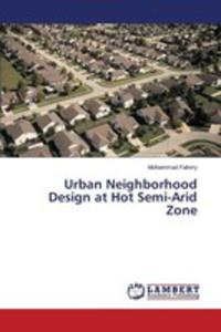 Urban Neighborhood Design At Hot Semi - Arid Zone - 2870681558