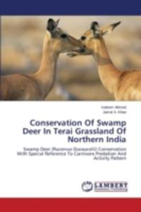 Conservation Of Swamp Deer In Terai Grassland Of Northern India - 2857156599
