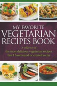My Favorite Vegetarian Recipes Book - 2848631367