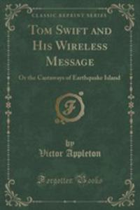 Tom Swift And His Wireless Message - 2855206340
