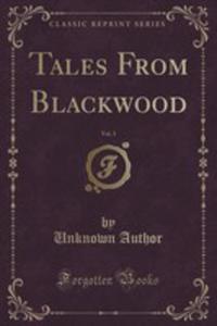 Tales From Blackwood, Vol. 3 (Classic Reprint) - 2854820954