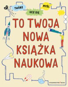 To Twoja Nowa Książka Naukowa - 2871068529