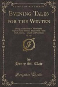 Evening Tales For The Winter, Vol. 1 Of 3 - 2854781493