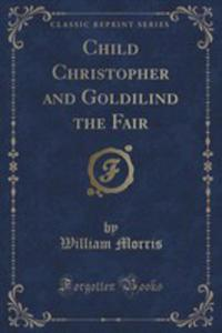 Child Christopher And Goldilind The Fair (Classic Reprint) - 2852890139