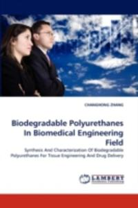 Biodegradable Polyurethanes In Biomedical Engineering Field - 2857079873