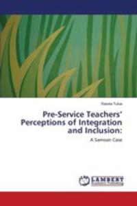 Pre-service Teachers' Perceptions Of Integration And Inclusion - 2860636476