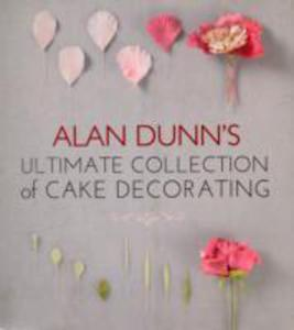 Alan Dunn's Ultimate Collection Of Cake Decorating - 2839912002