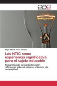 Las Ntic Como Experiencia Significativa Para El Sujeto Educable - 2857250433