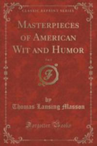 Masterpieces Of American Wit And Humor, Vol. 3 (Classic Reprint) - 2854681592
