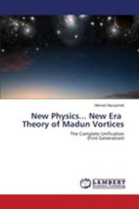 New Physics. . . New Era Theory Of Madun Vortices - 2857158736