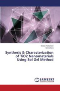 Synthesis & Characterization Of Tio2 Nanomaterials Using Sol Gel Method - 2857251806