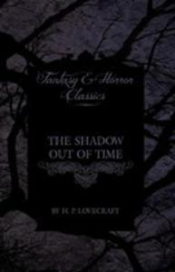 The Shadow Out Of Time (Fantasy And Horror Classics) - 2855795592