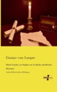 Briefe Goethes An Sophie Von La Roche Und Bettina Brentano - 2857211963