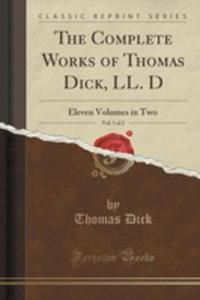 The Complete Works Of Thomas Dick, Ll. D, Vol. 1 Of 2 - 2866582827