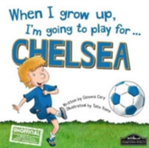 When I Grow Up, I'm Going To Play For Chelsea - 2849931281