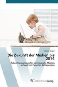Die Zukunft Der Medien Bis 2014 - 2857269562