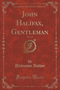 John Halifax, Gentleman, Vol. 2 Of 3 (Classic Reprint) - 2854653198