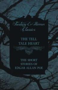 The Tell Tale Heart - The Short Stories Of Edgar Allan Poe (Fantasy And Horror Classics) - 2855785001