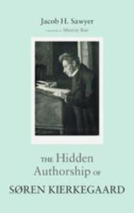 The Hidden Authorship Of Soren Kierkegaard - 2871296279