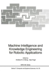 Machine Intelligence And Knowledge Engineering For Robotic Applications - 2853933511