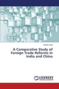 A Comparative Study Of Foreign Trade Reforms In India And China - 2857252910