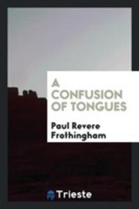 A Confusion Of Tongues - 2856364866