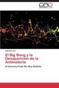 El Big Bang Y La Desaparicion De La Antimateria - 2870817477