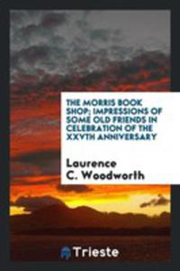The Morris Book Shop; Impressions Of Some Old Friends In Celebration Of The Xxvth Anniversary - 2856364792