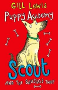 Puppy Academy: Scout And The Sausage Thief - 2840134587