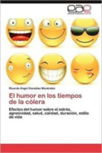 El Humor En Los Tiempos De La Colera - 2857191267