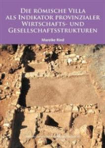 Die Romische Villa Als Indikator Provinzialer Wirtschafts- Und Gesellschaftsstrukturen - 2842839658