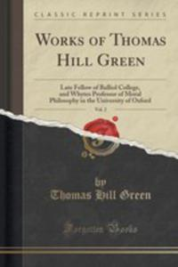 Works Of Thomas Hill Green, Vol. 2 - 2852962008