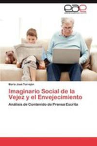 Imaginario Social De La Vejez Y El Envejecimiento - 2857189874