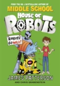 House Of Robots: Robots Go Wild! - 2844450761