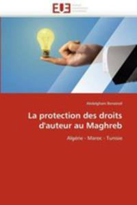 La Protection Des Droits D'auteur Au Maghreb - 2870843129