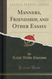 Manners, Friendship, And Other Essays (Classic Reprint) - 2854791105
