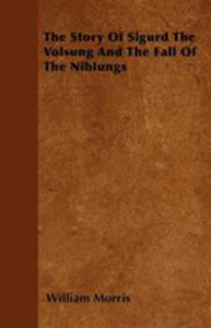 The Story Of Sigurd The Volsung And The Fall Of The Niblungs - 2861257936