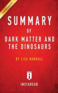 Summary Of Dark Matter And The Dinosaurs - 2852943014