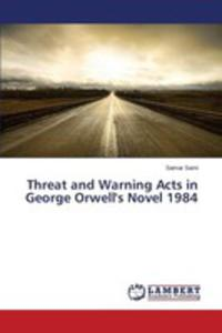 Threat And Warning Acts In George Orwell's Novel 1984 - 2857257868