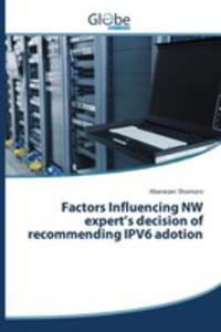 Factors Influencing Nw Expert's Decision Of Recommending Ipv6 Adotion - 2853022466