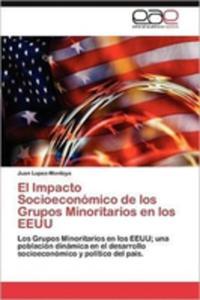 El Impacto Socioeconomico De Los Grupos Minoritarios En Los Eeuu - 2857177257