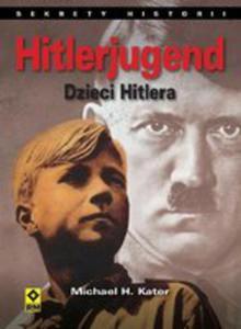 Hitlerjugend. Dzieci Hitlera - 2839381089