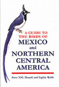 A Guide To The Birds Of Mexico And Northern Central America - 2849917596