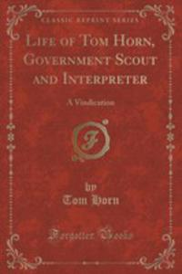 Life Of Tom Horn, Government Scout And Interpreter - 2855697995
